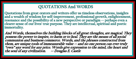 QUOTATIONS - Immortal Wisdom - WORDS - The Building Blocks Of Language - Linked Image - By Douglas E Castle